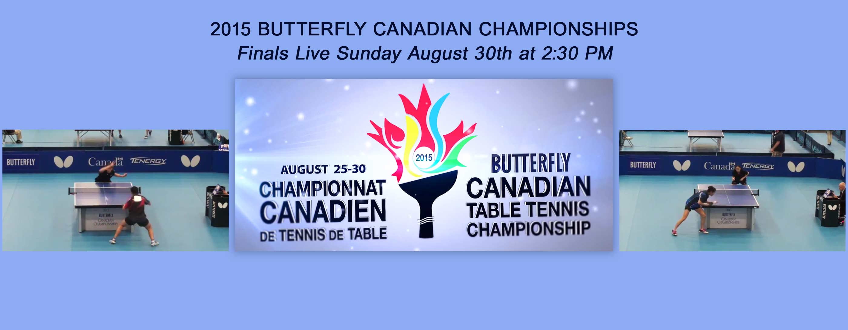 2015 Butterfly Canadian Championships Finals Live Stream