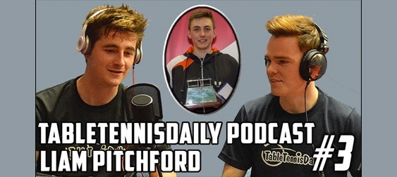 TableTennisDaily Podcast #3 - Liam Pitchford