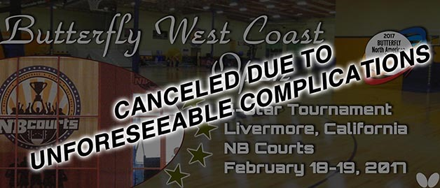 2017 Butterfly West Coast Open Canceled